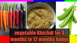 Vegetable Khichdi for 4 months to 1 year babies