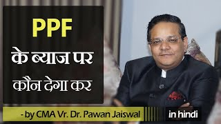 Who will Pay Tax on PPF Interest