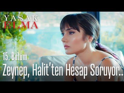 Zeynep, Halit'ten hesap soruyor..  Yasak Elma 15. Bölüm