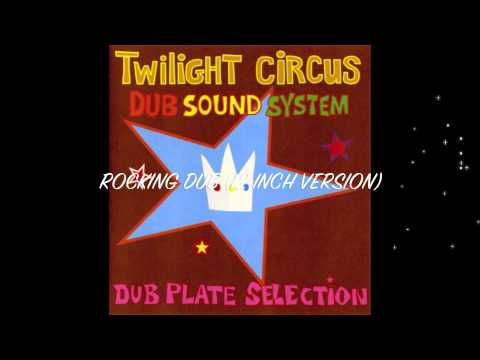 TWILIGHT CIRCUS - DUB PLATE SELECTION - FULL ALBUM