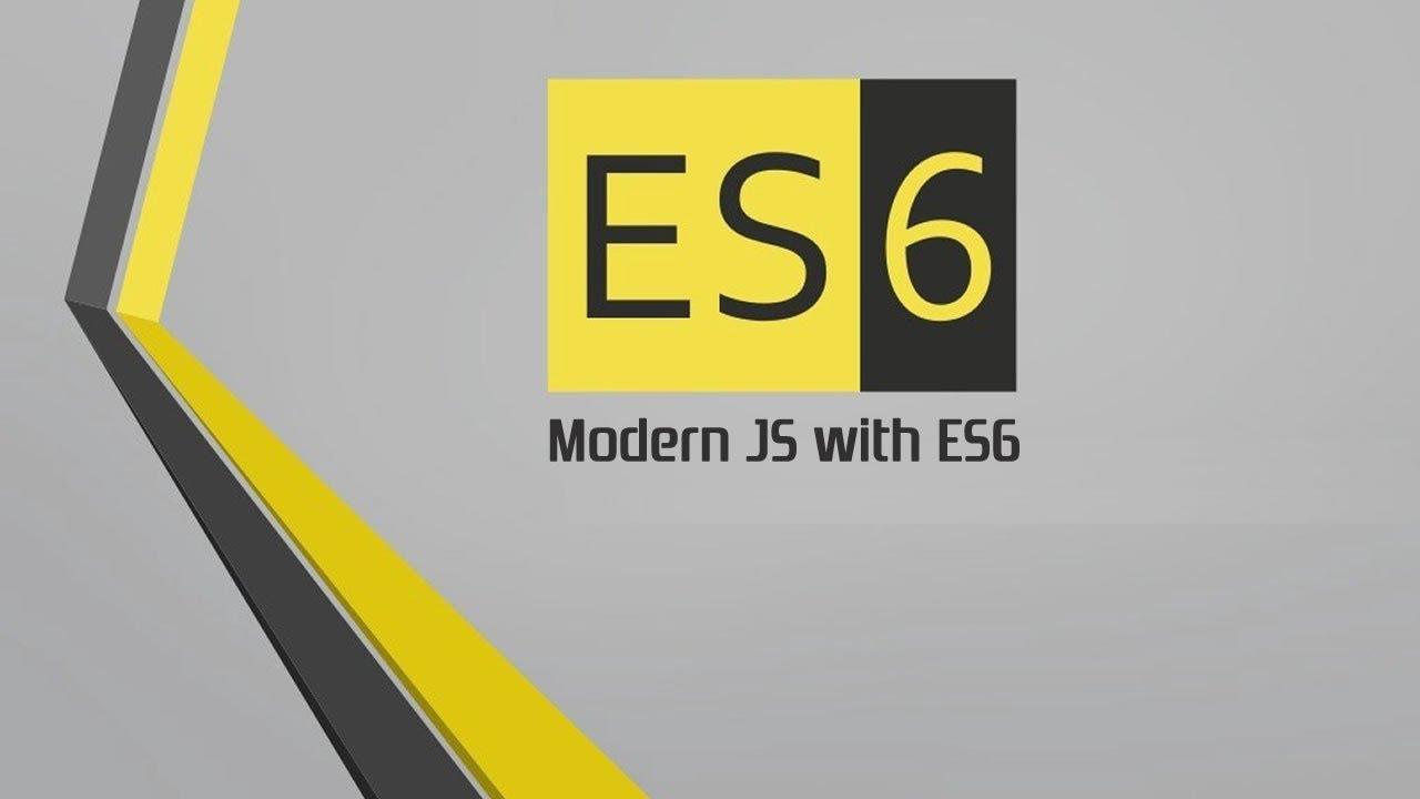 Javascript ES6 : Modern JS with ES6