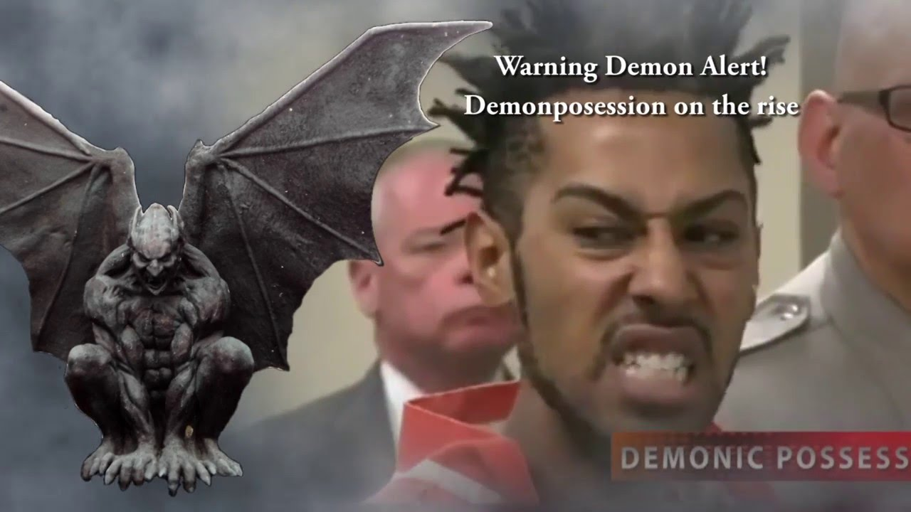 Warning! Complilation of demon possessions on the rise! Pray for your family