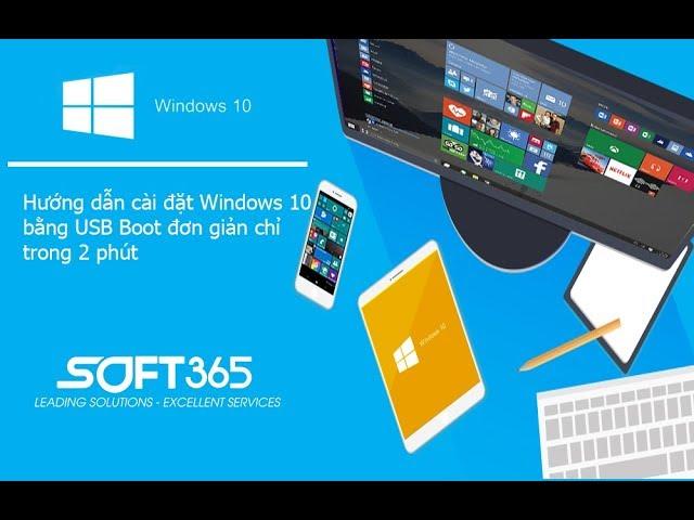 Hướng dẫn cài đặt Windows 10 bằng USB Boot đơn giản chỉ trong 2 phút mới nhất 2019