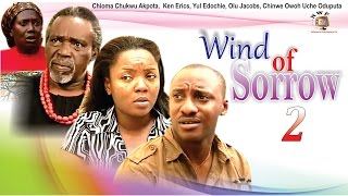 Wind of Sorrow 2  - Nigerian Nollywood  Movie
