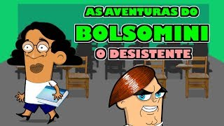 AS AVENTURAS DO BOLSOMINI EP 3 - O DESISTENTE!