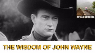 The Wisdom of John Wayne - Famous Quotes