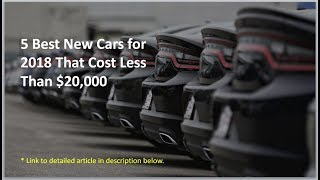 5 Best New Cars Under $20,000 For 2018 - Don