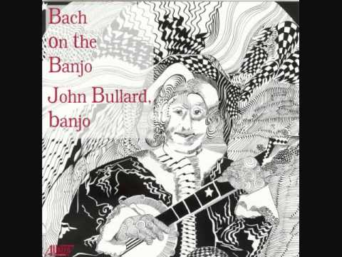BACH ON THE BANJO!  with John Bullard