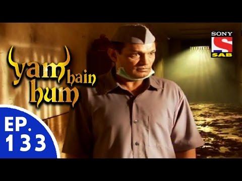 Download Yam Hain Hum - यम हैं हम - Episode 133 - 17th June, 2015