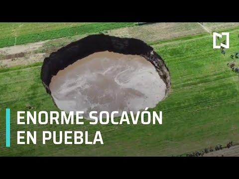 Investigan la formación de un enorme socavón en Puebla - Paralelo 23