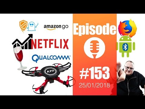 #153: Amazon Go, Bloggergate, Qualcomm, Drone KFC, Wine 3.0, Linus Torvalds, Galaxy S9,...