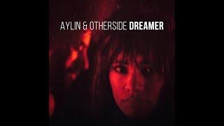 Aylin & Otherside - Dreamer (Official Video)