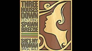 Three Houses Down ft Spawnbreezie -She