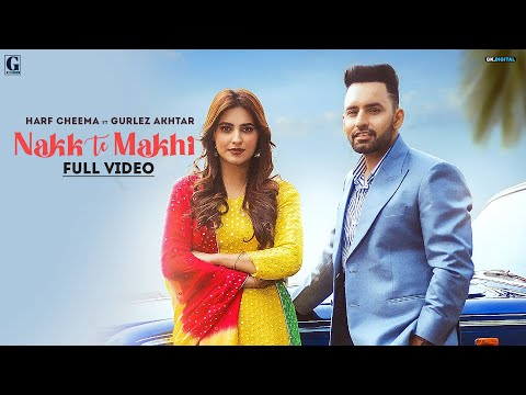 Nakk Te Makhi Lyrics | Harf Cheema, Gurlez Akhtar Mp3 Song Download
