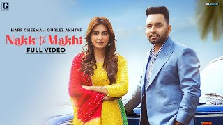 Nakk Te Makhi : Harf Cheema (Full Video) Gurlez Akhtar | Desi Crew | Latest Punjabi Songs | Geet MP3