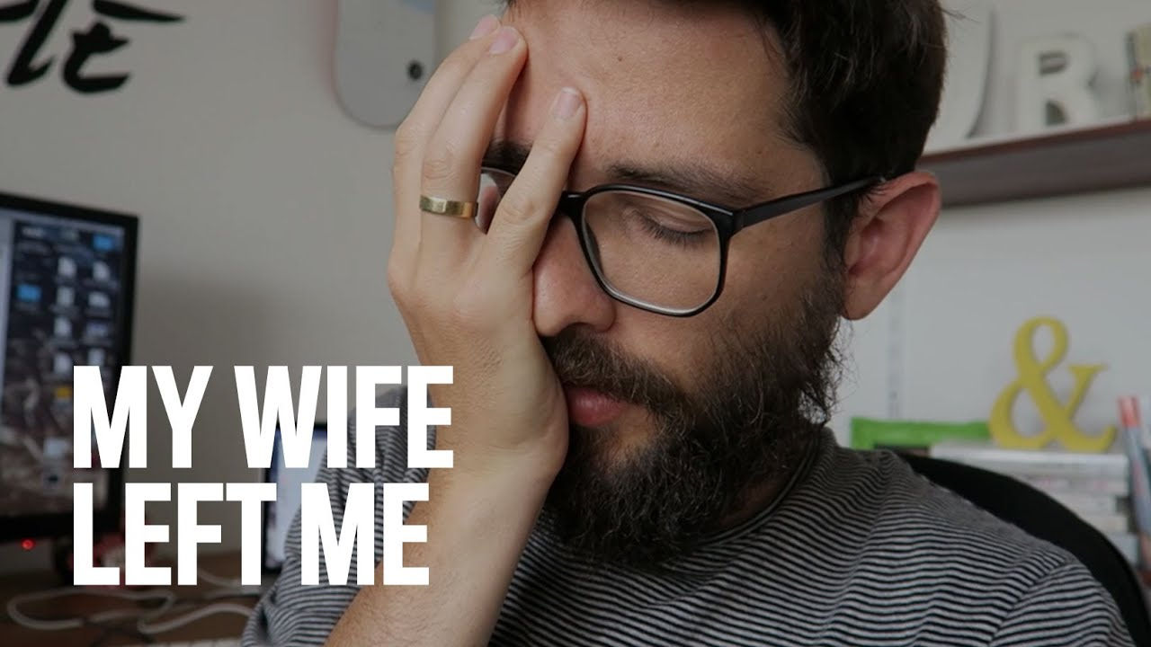 my wife dumped me