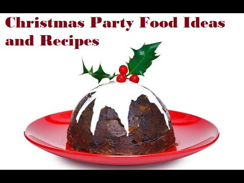 Christmas Party Food Ideas And Recipes  Christmaseve🎅