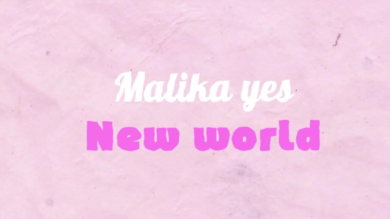 Malika Yes - New world (lyric)