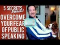 5 Secrets Reveal How to Overcome Your Fear of Public Speaking and Improve Presentation Skills