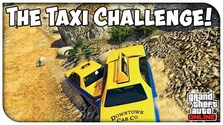 GTA 5 Online - THE TAXI DRIVER CHALLENGE! (Funny Moments) [GTA V]