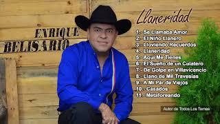 MUSICA LLANERA 2018 - ENRIQUE BELISARIO - LLANERIDAD   (Audio Álbum Completo)