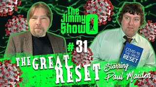 The Great Reset - Paul Maiden : The Jimmy O Show #31