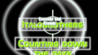 Italo Brothers Counting Down the Days (Cascada Radio Edit)