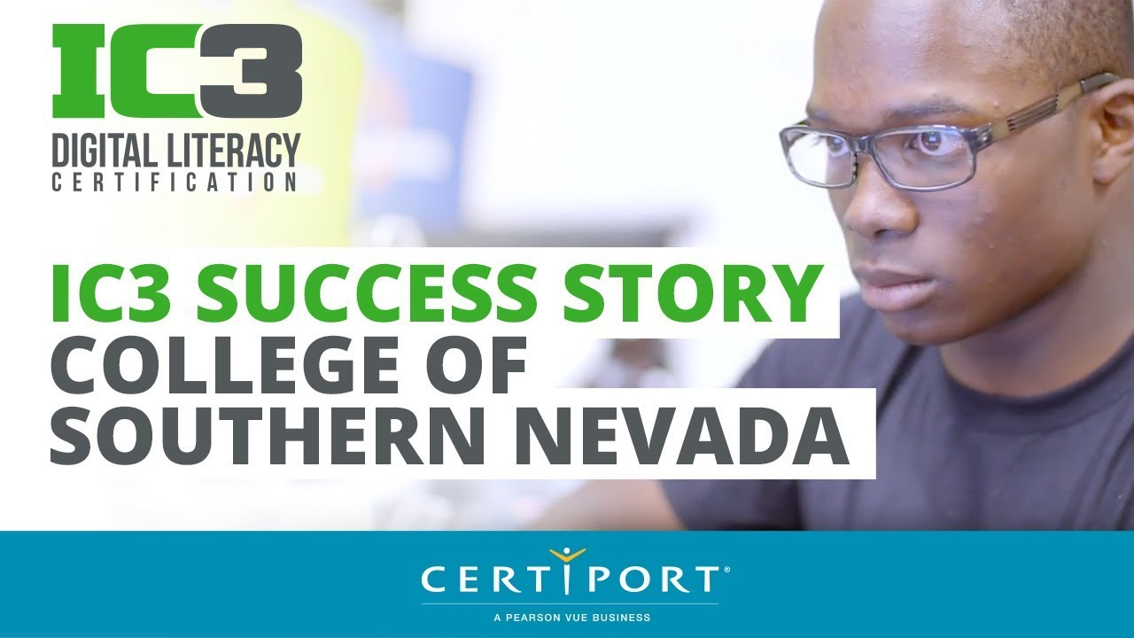 College Of Southern Nevada Ic3 Success Story Youtube