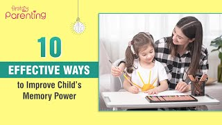 10 Effective Ways to Improve Your Child's Memory Power