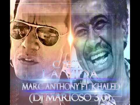 marc anthony ft khaled - c est la vida ( Dj marioso 3.0)