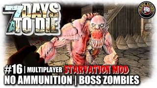7 Days To Die | Starvation Mod MP | Insane Boss Zombies | EP16 | MP Let's Play Gameplay (S4)