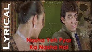Nasha Yeh Pyar Ka Nasha Hai Lyrics | Mann | Aamir Khan, Manisha Koirala | Udit Narayan
