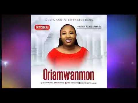Download Latest Edo music (Oriamwanmon) by Edes Okojie