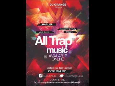All Trap Music By DJ Orange