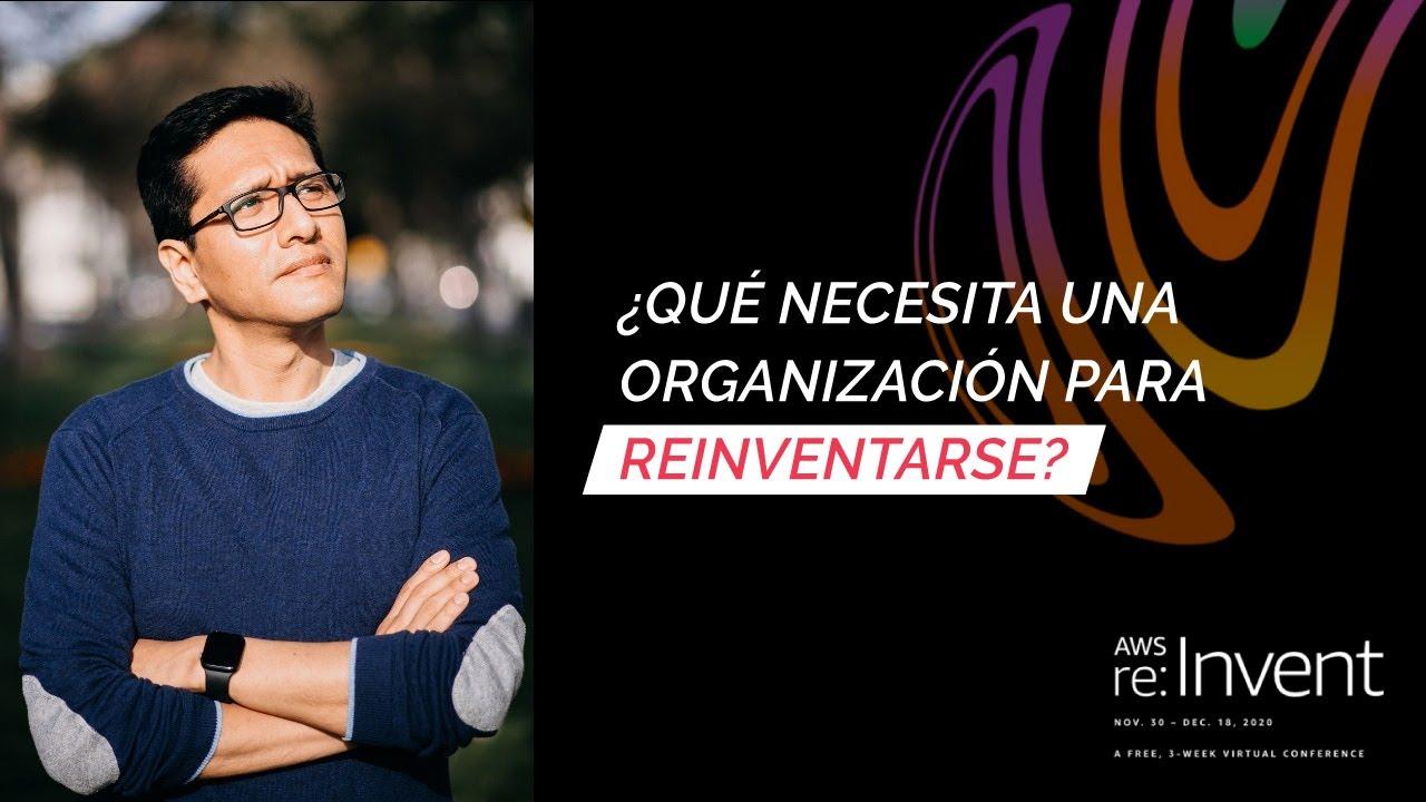 ¿Qué necesita una organización para reinventarse?