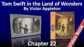 Chapter 22 - Tom Swift in the Land of Wonders by Victor Appleton