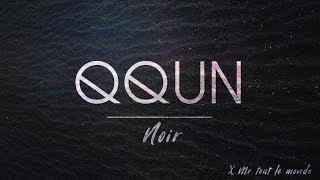 """QQUN  - """"Noir"""" (x Mr Tout le monde) - Qualité HD"""