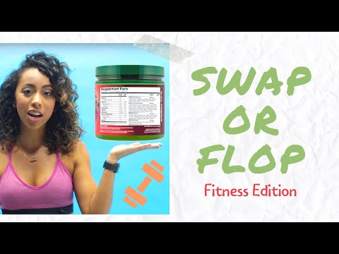 Swap or Flop: Fitness & Nutrition Edition!
