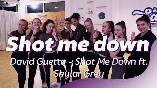 SHOT ME DOWN - David Guetta & Skylar Grey   Dance Video   Choreography
