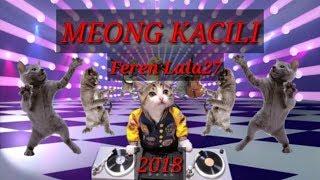 MEONG KACILI - FerenLala27 = BsxBoy = breakfunk = mix 2018 cover song (ANJING KACILI)