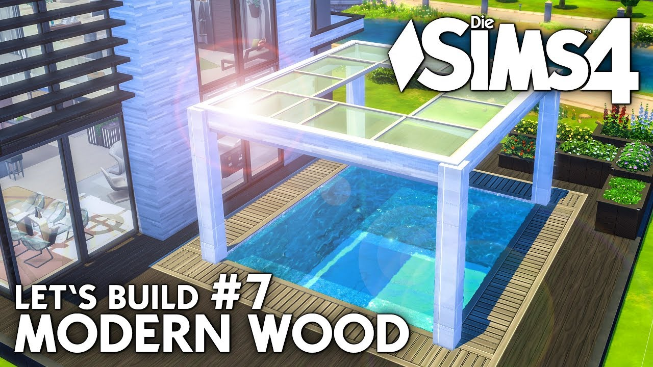 modern wood haus bauen in die sims 4 | let's build #7: pool bereich