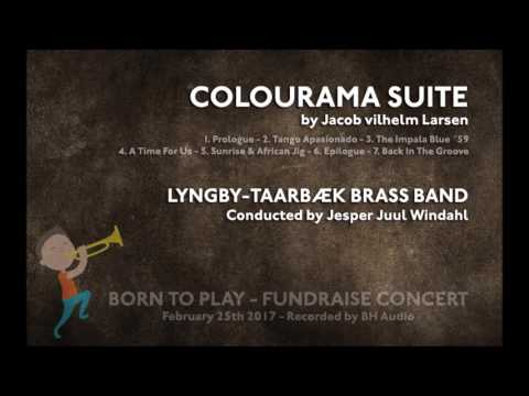 Colourama Suite (Jacob Vilhelm Larsen) Lyngby-Taarbæk Brass Band