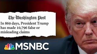 WaPo: President Donald Trump Has Made Over 10,000 False Or Misleading Claims | Hardball | MSNBC