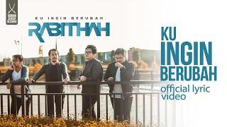 Gambar cover (LAGU BARU) Rabithah - KU INGIN BERUBAH(Official Lyric Video)