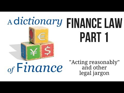 "Finance law: ""Acting reasonably"", and other legal jargon"