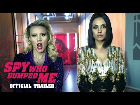 The Spy Who Dumped Me (2018 Movie) Official Trailer