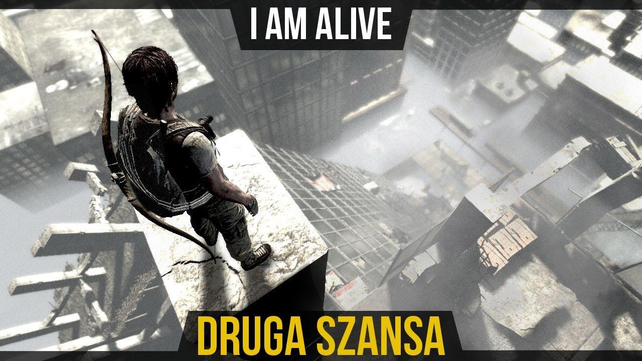 Druga Szansa – I Am Alive