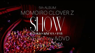 5th ALBUM『MOMOIRO CLOVER Z』SHOW at 東京キネマ倶楽部_SPOT_Vol.5(ナレーション:DragQueen)