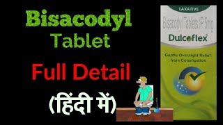 Bisacodyl tablet full reviews.