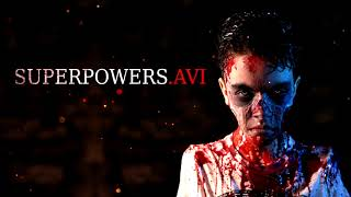 """Superpowers.AVI"" Creepypasta"